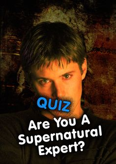 QUIZ: Are You A Supernatural Expert?