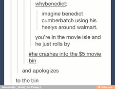 LAUGHING AT THE MENTAL PICTURE .... -wait Benedict has Heely's? <<< I didn't know either XD