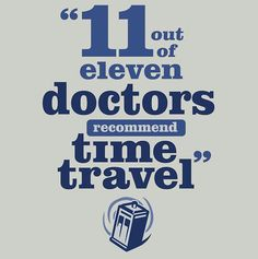 11 Out Of 11 Doctors Recommend Time Travel [T-Shirt]