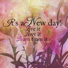 It's A New Day! life quotes life life quotes and sayings life inspiring quotes life image quotes New Day Quotes, Quote Of The Day, Quotes To Live By, Happy Thoughts, Positive Thoughts, Positive Quotes, Inspiring Quotes About Life, Inspirational Quotes, Motivational Quotes