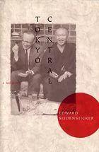 A fascinating memoir by Edward Seidensticker of his life.  He translated many important pieces of Japanese literature into English (especially those of Kawabata Yasunari, Tanazaki Junichiro, and Murasaki Shikibu).