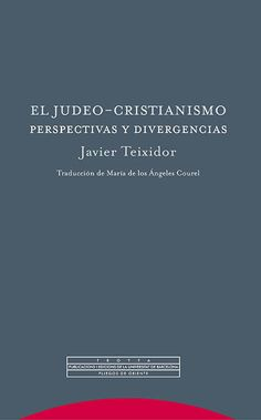 El judeo-cristianismo : perspectivas y divergencias / Teixidor, Javier. (Madrid : Trotta ; [Barcelona] : Publicacions i Edicions de la Universitat de Barcelona, 2015) / BM 535 T32