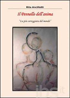 """L'enorme quadro della natura ne Il Pennello dell'anima """"La più corteggiata del mondo"""", libro di Rita Ancillotti"""