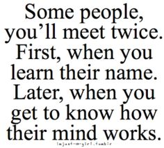 """""""Some people, you'll meet twice..."""""""