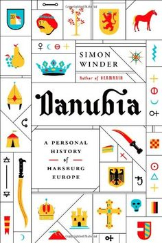 Danubia: A Personal History of Habsburg Europe by Simon W...
