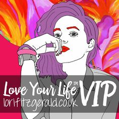 Love Your Life Dynamic & Nurturing VIP DAY Personal Transformation Programme lorifitzgerald.co.uk