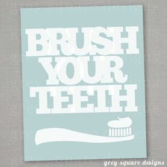 Brush Your Teeth 8x10 Print by greysquare on Etsy, $4.00