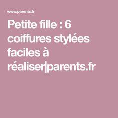 Petite fille : 6 coiffures stylées faciles à réaliser|parents.fr