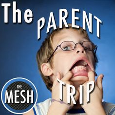The Parent Trip: Learning Disabilities - The MESH