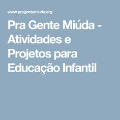 Pra Gente Miúda - Atividades e Projetos para Educação Infantil