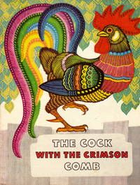 The Cock With The Crimson Comb Retold by Victor Vazhdayev. Translated from the Russian by Irina Zheleznova. Lovely full colour illustrations by K. Ovchinnikov on every page and many double page.