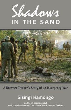 Shadows in the Sand: A Koevoet Tracker's Story of an Insurgency War by Sisingi Kamongo. Save 34 Off!. $19.77. Publisher: 30 Degrees South Publishers (September 12, 2011). Author: Sisingi Kamongo. Publication: September 12, 2011