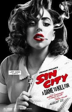 Lady Gaga - promo image from Sin City 2 2014 Sin City Movie, Sin City 2, Best Movie Posters, Cinema Posters, Lady Gaga, Dc Vibe, Frank Miller Sin City, Joseph Gordon, Comics