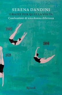 """""""Grazie per quella volta"""" di Serena Dandini edito da Rizzoli, € 9.99 su Bookrepublic.it in formato epub"""