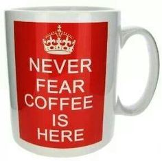 Never fear Coffee is Here