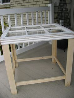Build a window pane table.... PERFECT IDEA for the window I have!