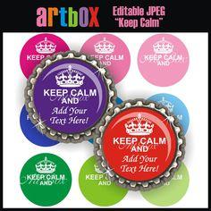 Editable Keep Calm Bottle Cap Images - 4x6 Digital JPEG BottleCap Collage Sheet - 1 Inch Circles for Badge Reels, Hair Bows, Pendants