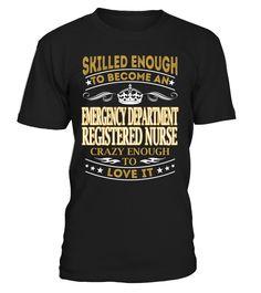 Emergency Department Registered Nurse - Skilled Enough To Become #EmergencyDepartmentRegisteredNurse