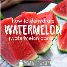 How to Dehydrate Watermelon (Watermelon Candy) - Mom with a PREP