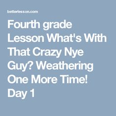 Fourth grade Lesson What's With That Crazy Nye Guy? Weathering One More Time! Weathering And Erosion, Earth Surface, Weather And Climate, Fourth Grade, Nye, Helpful Hints, Presentation, Student, Science
