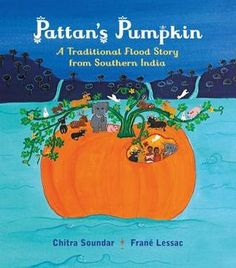 Pattan's Pumpkin is perfect for the fall season and a wonderful retelling of a flood story from India.
