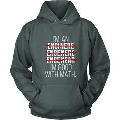 I'm good at Math Engineers T-shirt