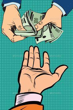 Buy Hand Giving Money by studiostoks on GraphicRiver. hand giving money to other hand pop art retro vector Money Images, Money Pictures, Corruption Poster, Lb Logo, Desenho Pop Art, Pop Art Wallpaper, Arm Art, Retro Vector, Shirt Print Design