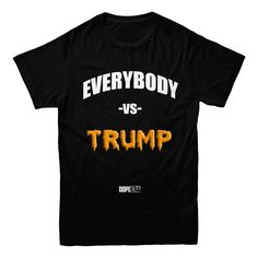 Dope Era - Everybody vs Trump T-Shirt - Black