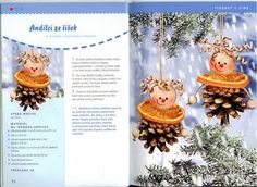 andílci ze šišek Acorn Crafts, Pine Cone Crafts, 3d Christmas, Xmas, Christmas Ornaments, Nature Crafts, Pine Cones, Crafts For Kids, Creations