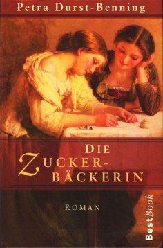 Die Zuckerbäckerin. Roman. von Petra Durst-Benning https://www.amazon.de/dp/B00280S2IM/ref=cm_sw_r_pi_dp_x_JhR2ybW5NKVG1