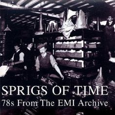 awesome amazon: Sprigs of Time: 78s From the Emi Archive
