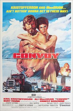CONVOY - Kris Kristofferson - Ali MacGraw - Burt Young - Ernest Borgnine - Directed by Sam Peckinpah - United Artists - Movie Poster. Cult Movies, Action Movies, Hd Movies, Movies Online, Movie Tv, Action Film, 1970s Movies, Vintage Movies, Vintage Ads
