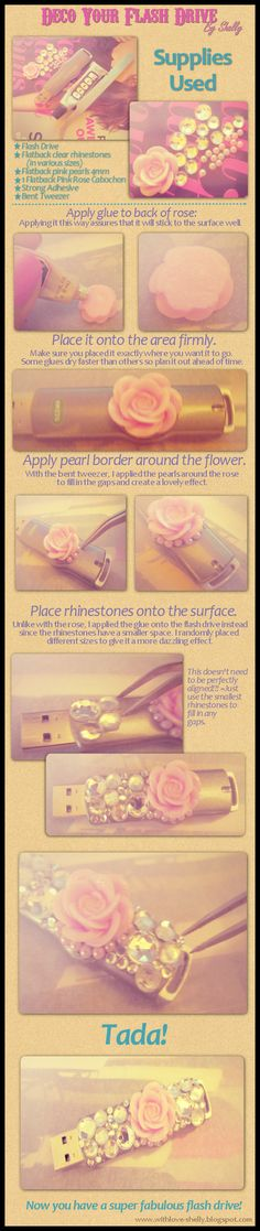 """Decorate your flash drive!! What a cute quick project!  *one pinner said """"mine turned out a little gaudy"""" ...guess they don't know nothing can be too gaudy!!"""