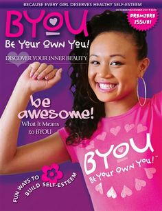 Be Your Own You Magazine | Announcing the NEW BYOU – Be Your Own You Magazine for Girls!