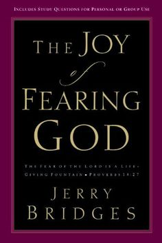 JOY OF FEARING GOD, THE by Jerry Bridges. $10.72. 352 pages. Author: Jerry Bridges. Publisher: WaterBrook Press; New edition edition (February 4, 2009)