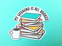 """Book Lover Vinyl Sticker """"My Weekend is All Booked"""" - reading fan, bookworm gift, librarian gift, book club sticker, stocking stuffer decal Gifts For Librarians, Gifts For Bookworms, Pile Of Books, Bee Cards, Glow Sticks, Book Nerd, Book Lovers, Book Worms, Stocking Stuffers"""