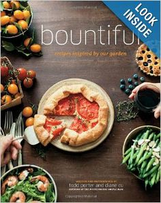 Bountiful: Recipes Inspired by Our Garden: Todd Porter, Diane Cu: 9781617690488: Amazon.com: Books