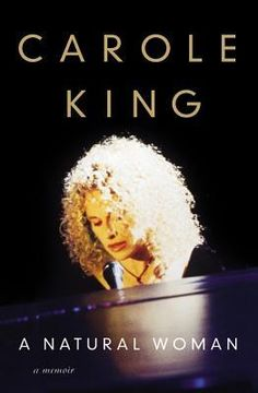 A Natural Woman by Carole King - I haven't read this one yet but I have it ordered from the library.
