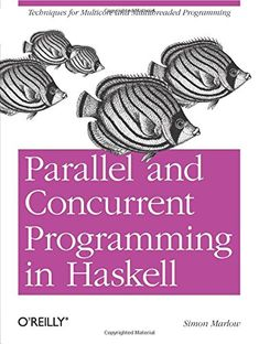 Parallel and Concurrent Programming in Haskell: Techniques for Multicore and Multithreaded Programming by Simon Marlow http://www.amazon.com/dp/1449335942/ref=cm_sw_r_pi_dp_KKbcxb1S7CZ1D
