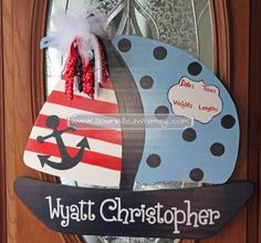 Personalized Baby Announcement Sailboat Door Hanger Sign.  Use this at the hospital and then as a bedroom/door decoration when you get home.