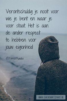 Never apologize for who you are and what you stand for. It is up to the others to have respect for your Mantra, Best Quotes, Love Quotes, Smart Quotes, Words Quotes, Sayings, Motivational Quotes, Inspirational Quotes, Dutch Quotes
