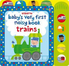 A delightful, brightly-coloured musical book for babies, full of trains that chug and chuff along.  http://www.usborne.com/catalogue/book/1~B~snd~8814/babys-very-first-noisy-book-trains.aspx  #Usborne #children #book #noisy #board #buttons #train #engine #baby #babies #toddler #read #young