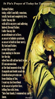 Our Morning Offering – 3 October St Pio's Prayer of Today for Tomorrow Eternal Father, today, while I am fully conscious, totally lucid and completely free, I offer You my life with all its mystery… Catholic Religion, Catholic Quotes, Religious Quotes, Catholic Saints, Novena Prayers, Catholic Prayers, Catholic Funeral, Everyday Prayers, Miracle Prayer