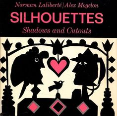 Silhouettes : Shadows and Cutouts by Norman Laliberte