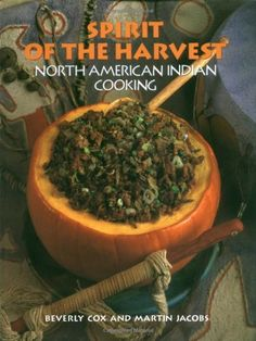 Spirit of the Harvest: North American Indian Cooking by Beverly Cox http://www.amazon.com/dp/1556701861/ref=cm_sw_r_pi_dp_Ny-oub0ABKSDK