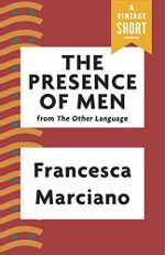 The Presence of Men, by Francesca Marciano: a story of finding yourself and your community