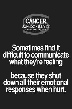 """Fun facts about your sign here: """"Cancer sometimes find it difficult to communicate what they're feeling because they shut down all their emotional responses when hurt!"""" <SO TRUE THIS IS UNREAL>"""