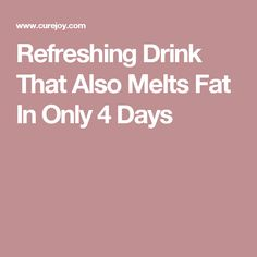 Refreshing Drink That Also Melts Fat In Only 4 Days