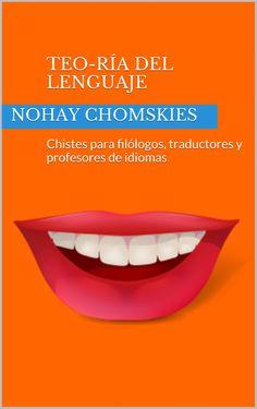 Teo-Ría del lenguaje: Chistes para filólogos, traductores y profesores de idiomas:Amazon:Tienda Kindle