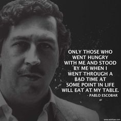 Top 15 Famous Pablo Escobar Quotes & Sayings - Narcos Quotes Pablo Emilio Escobar, Don Pablo Escobar, Pablo Escobar Frases, Mob Quotes, Hustle Quotes, Life Quotes, Quotes Images, Qoutes, Scarface Quotes